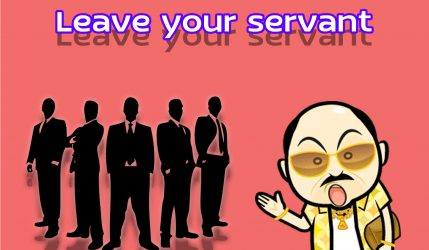 Leave your servant